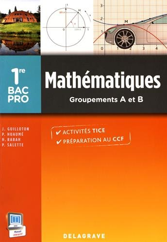 Mathématiques 1re Bac Pro industriels : Groupements A et B