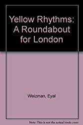 Yellow Rhythms: A Roundabout for London