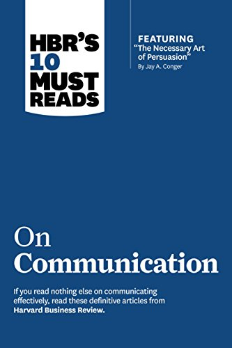 HBR's 10 Must Reads on Communication (Harvard Business Review Must Reads)