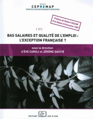 Bas salaire et qualité de l'emploi : l'exception française ? par Eve Caroli, Jérôme Gautié, Collectif