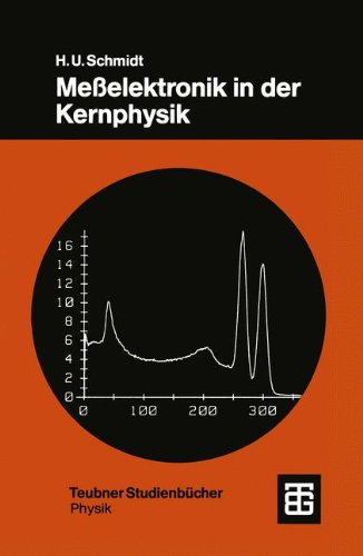 Meßelektronik in der Kernphysik (Teubner Studienbücher Physik)