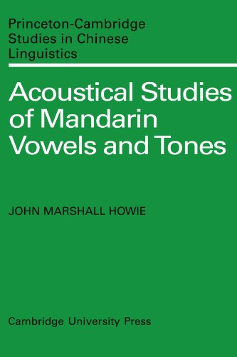 Acoustical Studies of Mandarin Vowels and Tones Paperback (Princeton/Cambridge Studies in Chinese Linguistics) por Howie