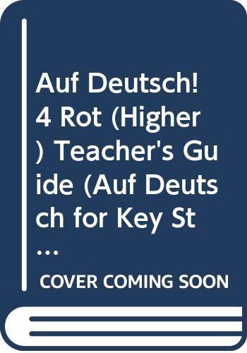 Auf Deutsch! 4 Rot (Higher) Teacher's Guide: Teacher's Guide Pt. 4 (Upper) (Auf Deutsch for Key Stage 4)
