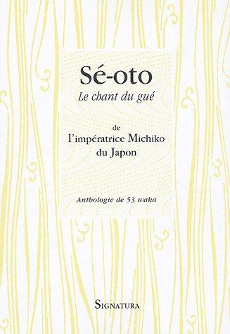 Sé-oto : Le chant du gué par Impératrice Michiko du Japon