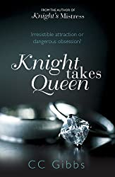 Knight Takes Queen (The Knight Trilogy) by CC Gibbs (2013-12-05)