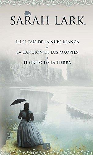 Trilogía de la Nube banca (En el país de la nube blanca | La canción de los maoríes | El grito de la tierra) (English Edition) por Sarah Lark