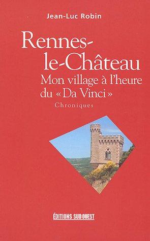 Rennes-le-Château : Mon village à l'heure duDa Vinci