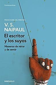 El escritor y los suyos par V.S. Naipaul