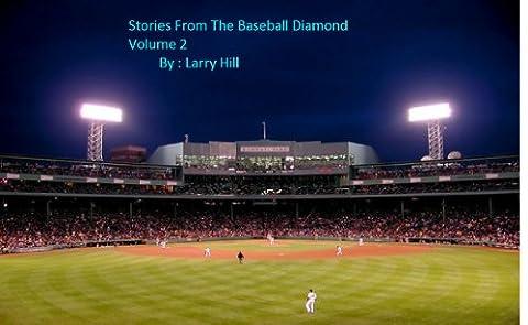 Stories From the Baseball Diamond Volume 2
