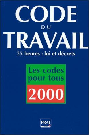 Code du travail : Edition 2000 par Prat Editions