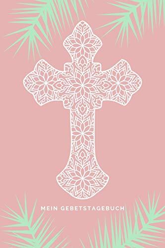 Mein Gebetstagebuch: A5 Gebetstagebuch | Notizbuch | Bibel Journal | Gebetsbuch | Einschreibbuch | Christliches Notizbuch | Achtsamkeit | Geschenkbuch ... Orthodoxe, Kinder, Männer und Frauen