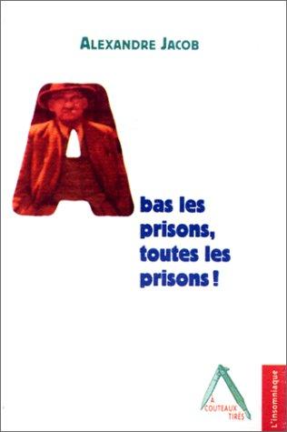 A bas les prisons, toutes les prisons !