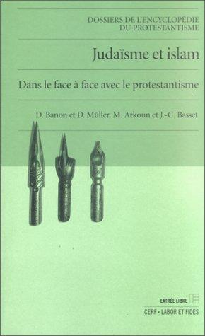 Judaïsme et Islam : Dans le face-à-face avec le protestantisme