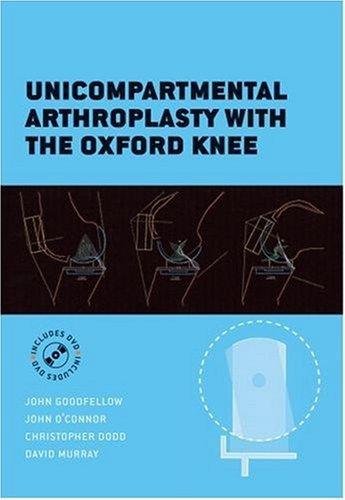 Unicompartmental Arthroplasty with the Oxford Knee by John Goodfellow (2006-06-22)