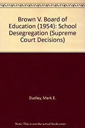 Brown Vsthe Board Of Education (Supreme Court Decisions)