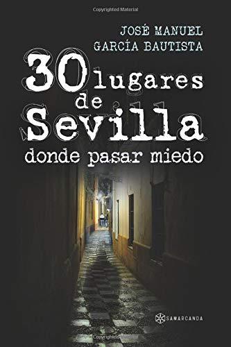 30 lugares de sevilla donde pasar miedo por Jose Manuel Garcia Bautista