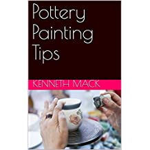 Pottery Painting Tips (English Edition)