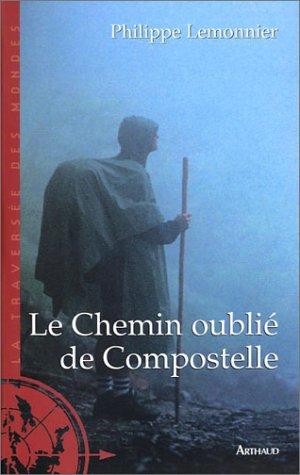 Le Chemin oublié de Compostelle par Philippe Lemonnier