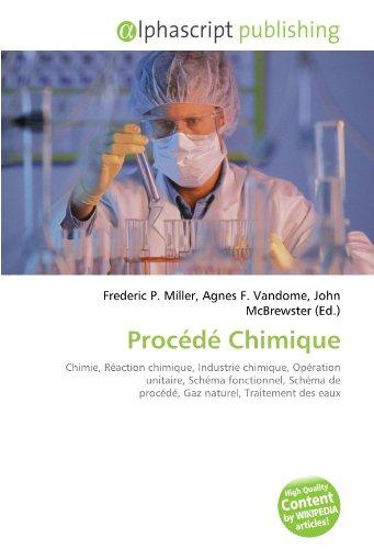 Procédé Chimique: Chimie, Réaction chimique, Industrie chimique, Opération unitaire, Schéma fonctionnel, Schéma de procédé, Gaz naturel, Traitement des eaux
