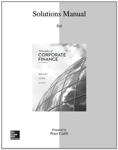 Solutions Manual to accompany Principles of Corporate Finance by Brealey, Richard Published by McGraw-Hill/Irwin 11th (eleventh) edition (2013) Paperback