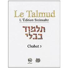 Le talmud : l'edition Steinsaltz volume 34 chabat tome 3