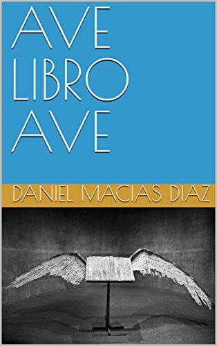 AVE LIBRO AVE por Daniel  Macias Diaz