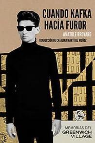 Cuando Kafka hacía furor: Memorias del Greenwich Village par Anatole Broyard