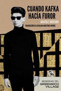 Cuando Kafka hacía furor: Memorias del Greenwich Village (Libros del apuntador)