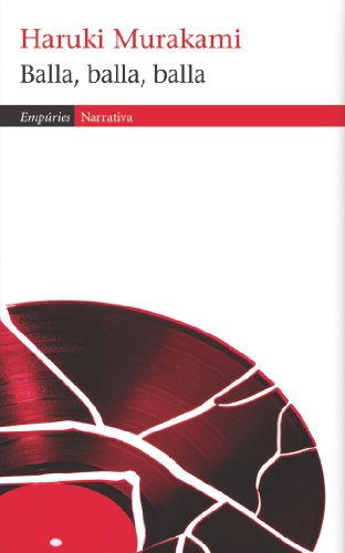 Balla, balla, balla (EMPURIES NARRATIVA Book 411) (Catalan Edition) por Haruki Murakami