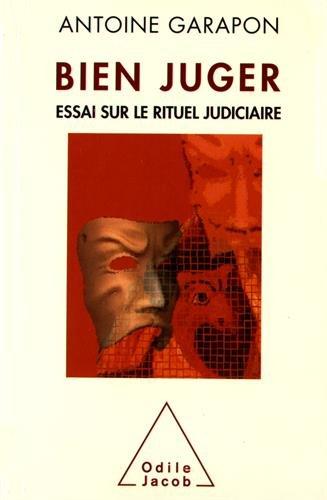 Bien juger : Essai sur le rituel judiciaire