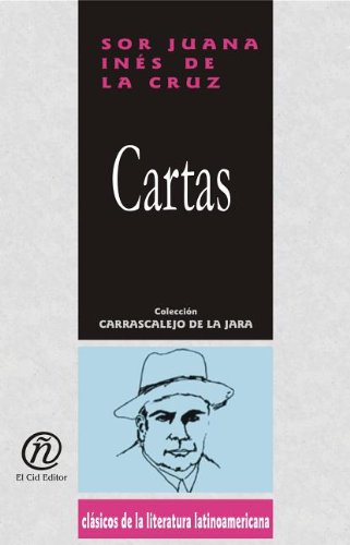 Cartas/Letters (Coleccion Clasicos De La Literatura Latinoamericana Carrascalejo De La Jara)