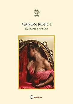 Maison Rouge di [Pasquale Capraro]