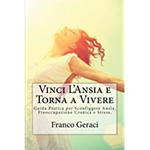 Vinci L'Ansia e Torna a Vivere: Liberati dalla Prigione della Paura Una Volta per Tutte