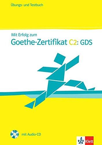 Mit Erfolg zum Goethe-Zertifikat C2: GDS : Ubungsbuch und Testbuch (1CD audio)