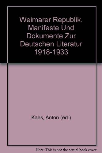 Weimarer Republik. Manifeste Und Dokumente Zur Deutschen Literatur 1918-1933