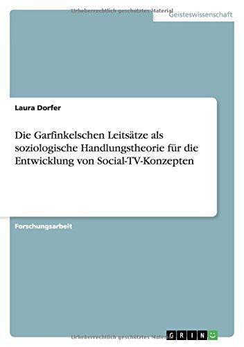 Die Garfinkelschen Leitsätze als soziologische Handlungstheorie für die Entwicklung von Social-TV-Konzepten