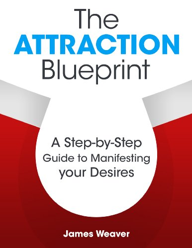 The Attraction Blueprint: A Step-by-Step Guide to Manifesting your Desires (English Edition)