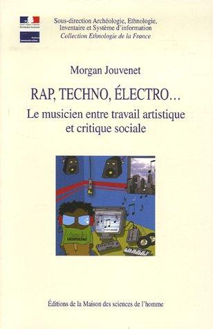 Rap, techno, électro... : Le musicien entre travail artistique et critique sociale par Morgan Jouvenet