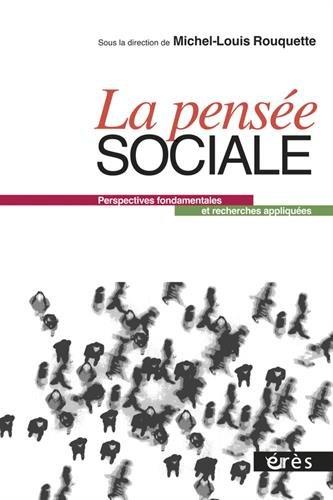 La pensée sociale : Perspectives fondamentales et recherches appliquées par Michel-Louis Rouquette, Collectif