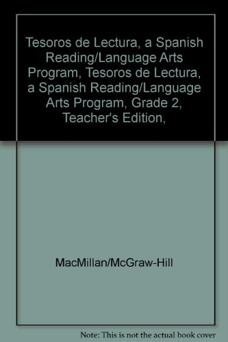 Tesoros de Lectura, a Spanish Reading/Language Arts Program, Grade 2, Teacher's Edition, Book 2 (Elementary Reading Treasures) por McGraw-Hill Education
