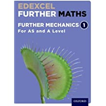 Edexcel Further Maths: Further Mechanics 1 Student Book (AS and A Level)