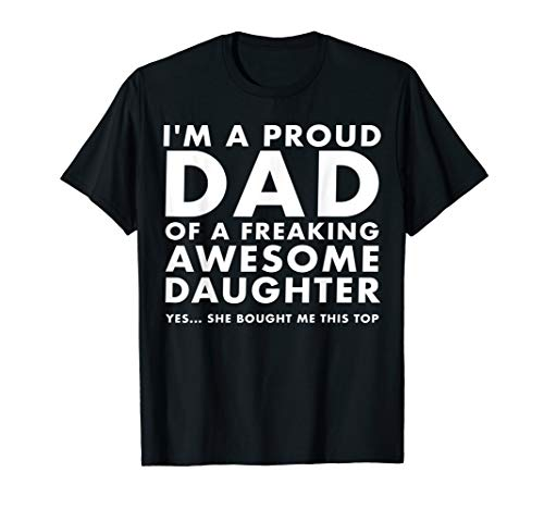 Last minute Fathers Day gift proud Dad awesome daughter papa T-Shirt