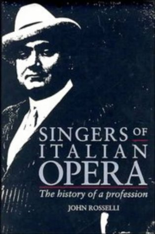 Singers of Italian Opera: The History of a Profession