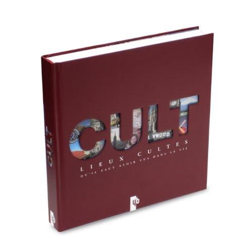 Cult : Lieux cultes qu'il faut avoir vus dans sa vie