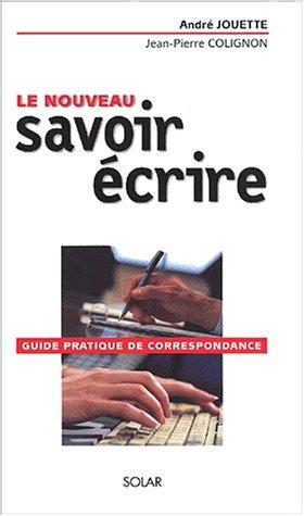 Le Nouveau savoir-écrire par André Jouette
