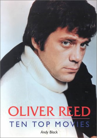 Oliver Reed: Movie Top 10: Ten Top Movies - A Tribute to Oliver Reed