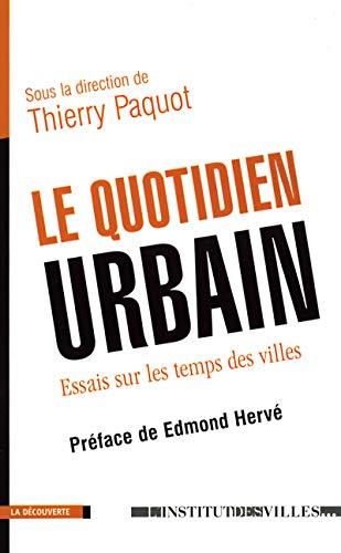 Le Quotidien urbain : Essai sur les temps en ville par Collectif