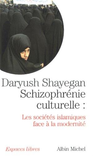 Schizophrénie culturelle : Les sociétés islamiques face à la modernité