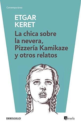 La chica sobre la nevera, pizzería kamikaze y otros relatos (contemporanea) EPUB Descargar gratis!