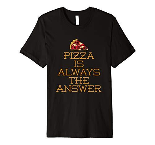 (Pizza ist immer die Antwort Sassy Clever Zitate Geschenk T-Shirt)